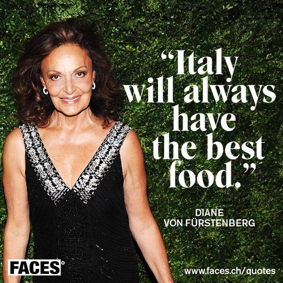 Style quote by Ciane von Fürstenberg: Italy will always have the best food.