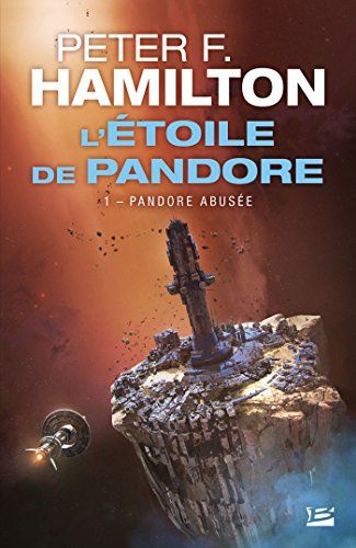 Telecharger Pandore Abusee L Etoile De Pandore T1 Pdf Par Peter F Hamilton Telecharger Votre Fichier Ebook Maintenant