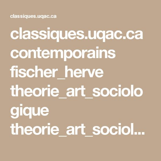 classiques.uqac.ca contemporains fischer_herve theorie_art_sociologique theorie_art_sociologique.pdf