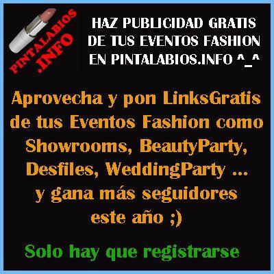 Pon LinkGratis de tus #Eventos #Fashion #Showroom #BeautyParty #Wedding #PersonalShopper http://www.pintalabios.info/es/