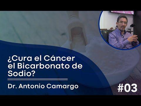 Cura El Cancer El Bicarbonato De Sodio Doctor Antonio Camargo