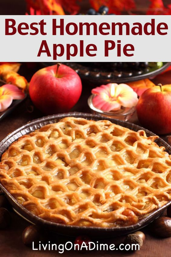 The Best Homemade Apple Pie Recipe - Grandma's Delicious ...