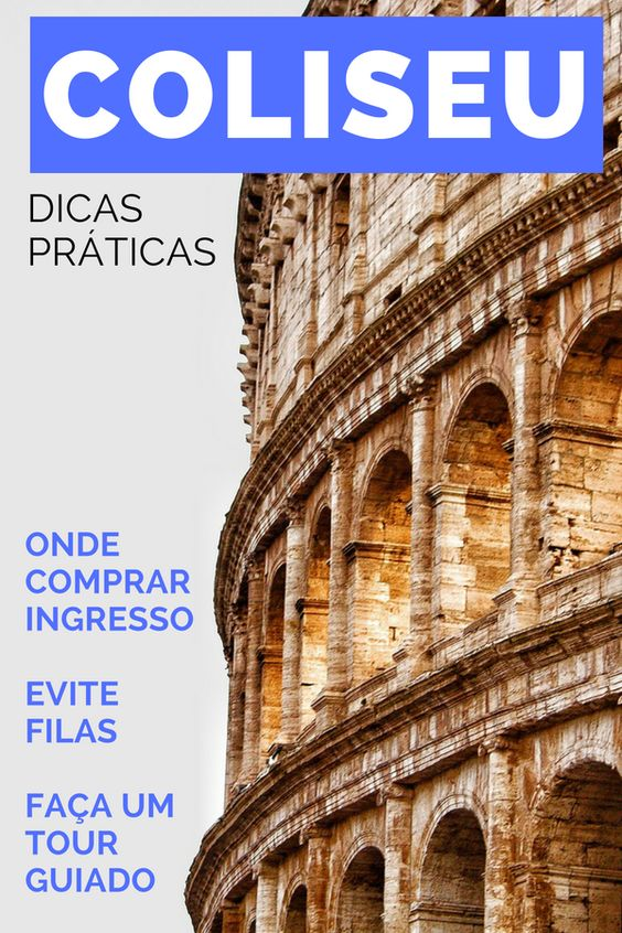 Coliseu de Roma, dicas para sua visita