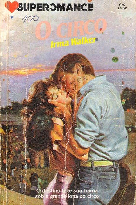 Meus Romances Blog: O Circo - Irma Walker - Superomance nº 61
