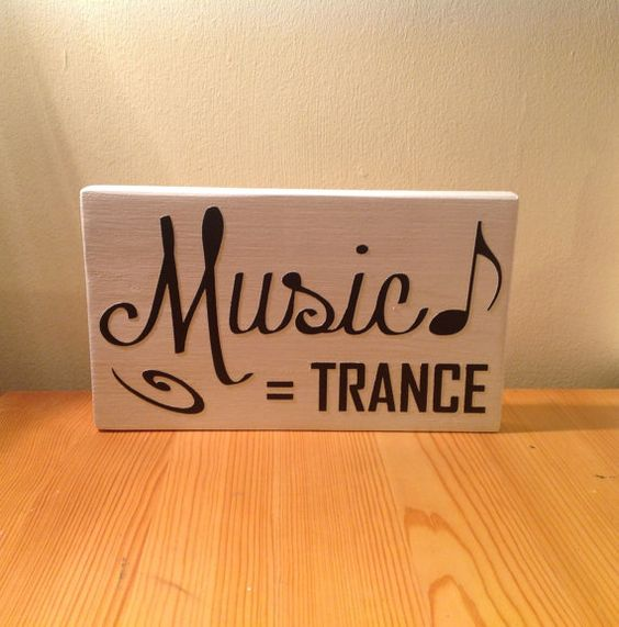 """Chunky freestanding wooden plaque/sign """"Music=trance"""""""