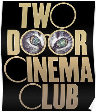 Two Door Cinema Club Poster By Gamingdensity In 2020 Two Door Cinema Club Club Poster Cinema