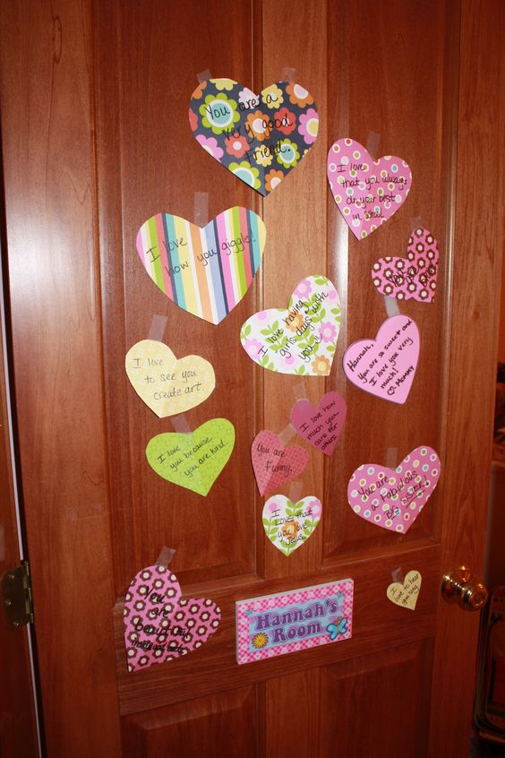 Heart Attack your child's door ~ Every year starting on Feb 1st they wake up to a new heart on their door that says something I love about them.  By Valentine's Day they have 14 reasons and their gift is waiting when they wake up:)