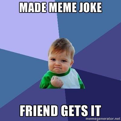 meme jokes ftw