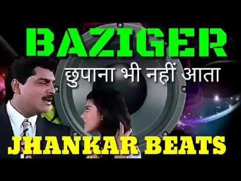 Chupana Bhi Nahi Aata Song Baziger Movie Song Jhankar Beats Remix Songs Youtube Beat Songs Songs Movie Songs