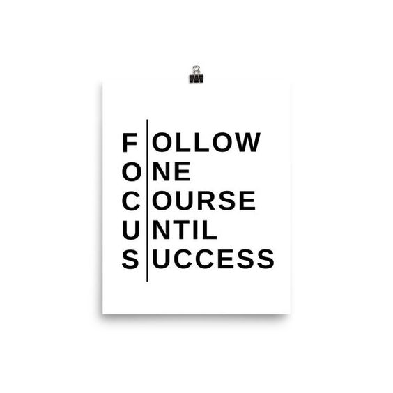 Focus Follow One Course Until Success Digital Print Motivational Poster