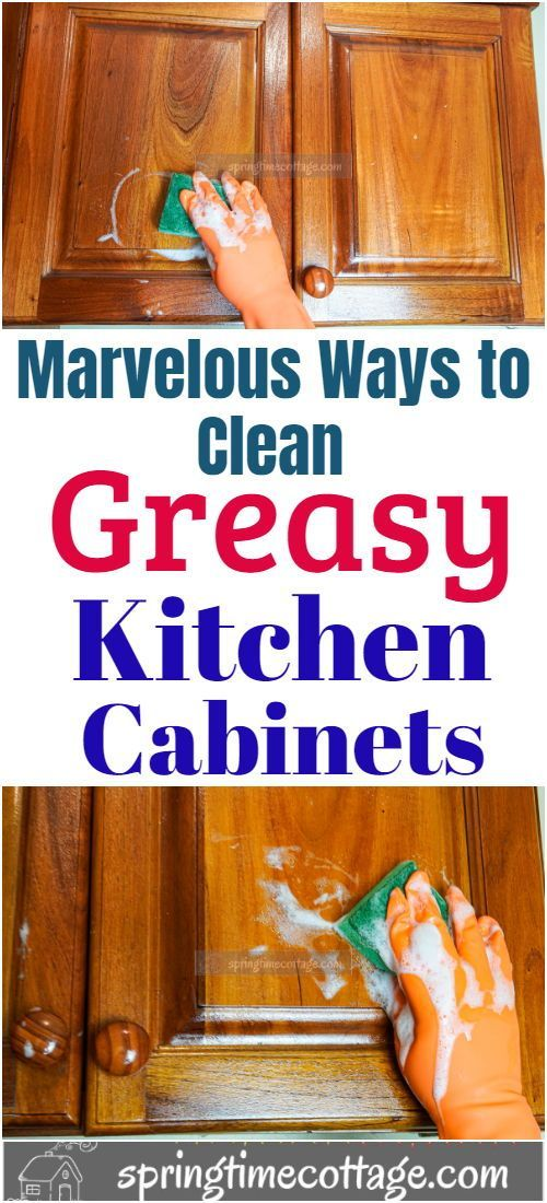 Marvelous Ways To Clean Greasy Kitchen Cabinets Cleaning Wooden Cabinets Cleaning Wood Cabinets Cleaning Grease