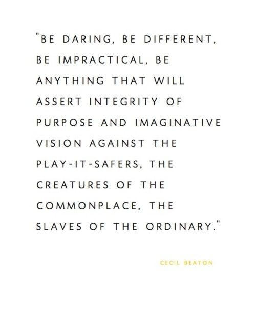 be daring...