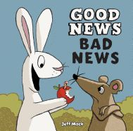 Good News, Bad News by Jeff Mack