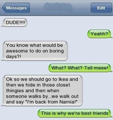 """best friends messages   If your pants are off, they will think """"Narnia"""" is a euphemism."""