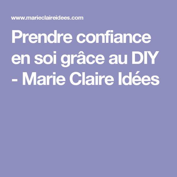 Prendre confiance en soi grâce au DIY - Marie Claire Idées