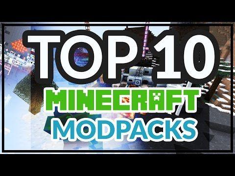 Best Minecraft Modpacks - Top 10 Minecraft Modpacks list 2015 - YouTube