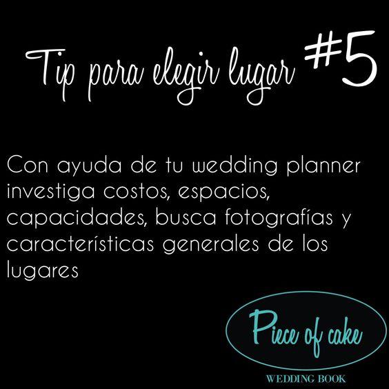 TIP para elegir lugar #5: Con ayuda de tu wedding planner investiga costos, espacios, capacidades, busca fotografías y características generales de los lugares  http://www.pieceofcake-wb.com