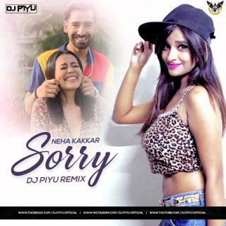 Sorry Song Neha Kakkar Bhangra Mix Dj Piyu Newdjsworld Com In 2020 Mixing Dj Bhangra Dj Songs