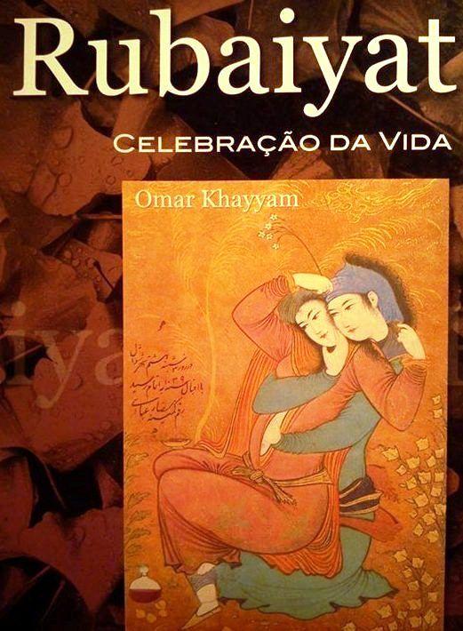 """<3 """"Rubayat"""", Omar Khayyam: غیاث الدین ابوالفتح عمر ابراهیم خیام نیشابورﻯ, 1048-1131; Persian polymath, philosopher, mathematician, astronomer and poet. A poesia de Khayyam canta a existência humana, a brevidade da vida, o êxtase e o amor. Na obra poética: a concepção do êxtase do vinho como a transcendência do homem. O poeta inglês Fitzgerald foi o responsável por tornar conhecida a obra do Rubayat, ao traduzi-la e publica-la em 1859. http://en.wikipedia.org/wiki/Rubaiyat_of_Omar_Khayyam"""