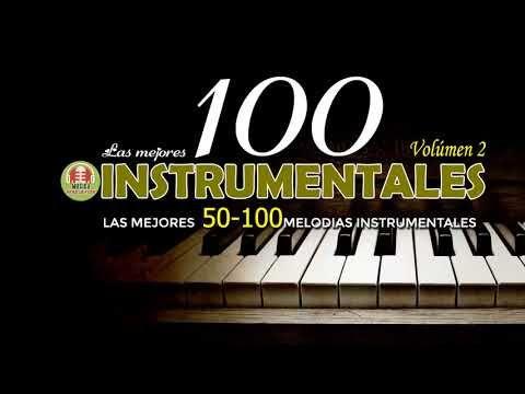 Las 100 Mejores Canciones Instrumentales Mejor Musica Instrumental De Todos Los Tiempos Youtube Instrumentales Mejores Canciones Musica Instrumental