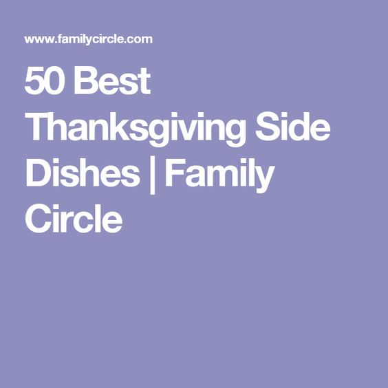 50 Best Thanksgiving Side Dishes | Family Circle