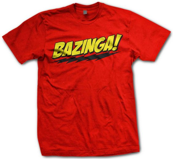 Sheldon Cooper : Of course not! Even in my sleep deprived state, I've mananged to pull off another of my classic pranks. BAZINGA!  Who said that a geek cannot look cool. Feel one with the most charming geek in the world, by wearing this Bazinga t-shirt available in a combination of red and yellow as well as blue and yellow. Be sure to wear it before one one of those clever pranks on your friends, and you can get away with anything.