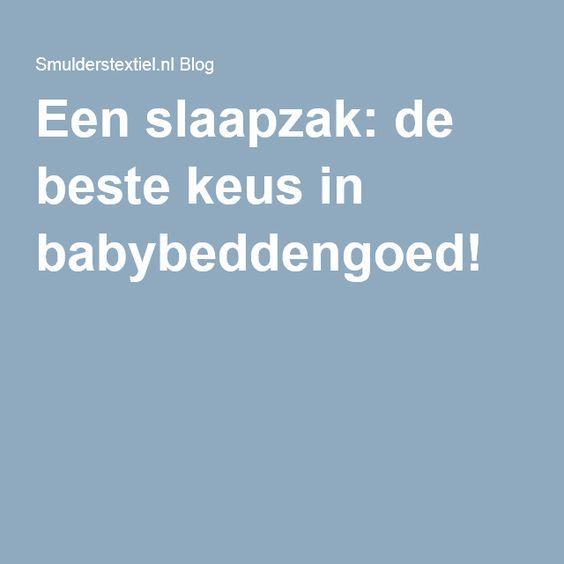 Een slaapzak: de beste keus in babybeddengoed!