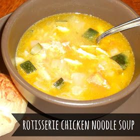 Haley's Daily Blog: Rotisserie Chicken Noodle Soup- Fast, Easy & Delicious!