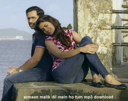 Armaan Malik Dil Mein Ho Tum Mp3 Download Beautiful Songs Hottest Celebrities Couple Photos