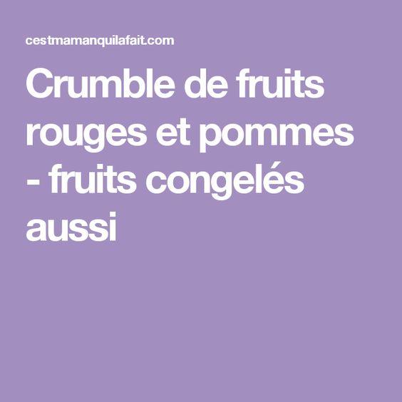 Crumble de fruits rouges et pommes - fruits congelés aussi