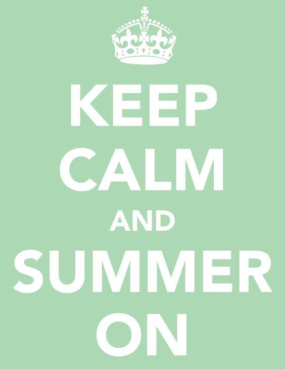 Keep Calm + Summer On