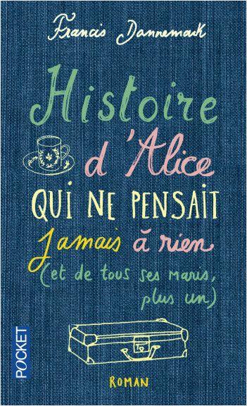 Histoire d'Alice qui ne pensait jamais à rien, de Francis DANNEMARK (Auteur).