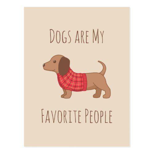 Dogs Are My Favorite People Dachshund Wiener Dog 2 Postcard Zazzle Com Sausage Dog Dachshund Wiener Dog