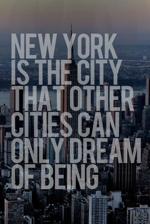 New York is the city that other cities can only dream do