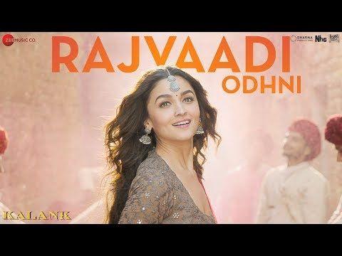 Rajvaadi Odhni Kalank Alia Bhatt Varun Dhawan Madhuri Sonakshi Jonita Gandhi Pritam Youtube In 2020 Mp3 Song Download Mp3 Song Latest Movie Songs