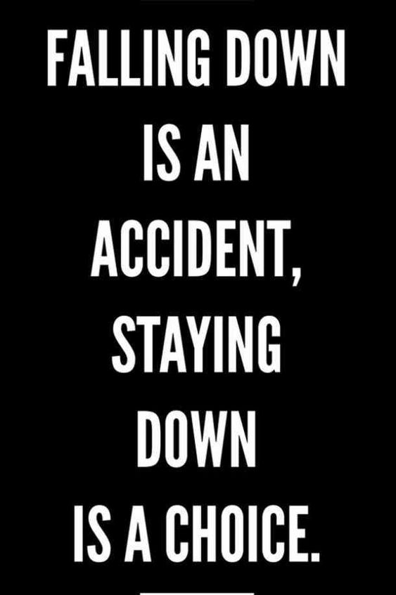 """""""Falling down is an accident, staying down is a choice.""""— Unknown   #newyear #2019 #quotes #motivationalquotes #newyearsresolution #resolution Follow us on Pinterest"""