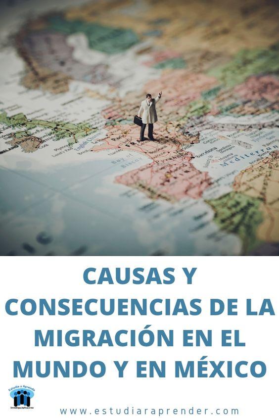 Causas Y Consecuencias De La Migracion En El Mundo Y En Mexico