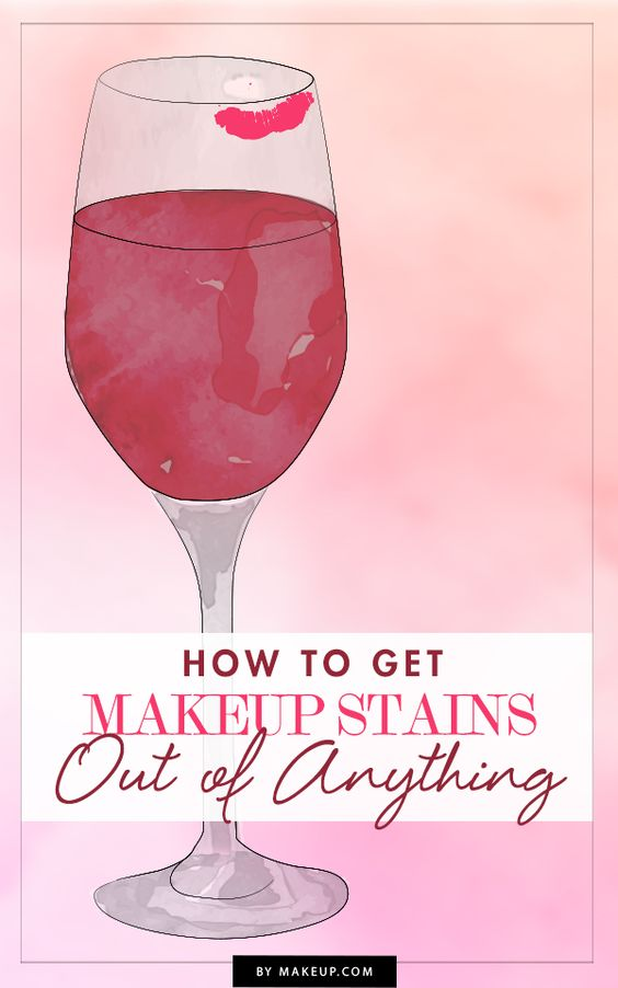 How to Get Makeup Stains Out of Anything