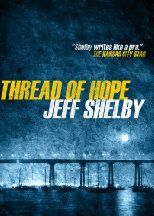 Thread of Hope by Jeff Shelby: Books Worth Reading, Kkaqas9H Freekindlebooks, Freekindlebooks Freeebooks, Free Book, Ebooks Amreading, Free Kindle Books
