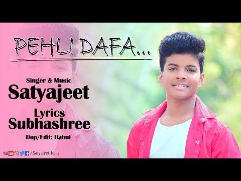 Pehli Dafa Satyajeet Jena Official Video Youtube News Songs Songs Hollywood Songs