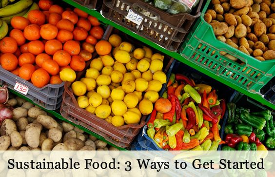 3 ways to get started with sustainable food