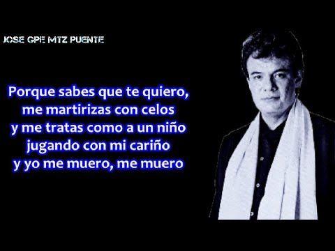 José José Por Ti Me Muero Letra Youtube Youtube Content Music