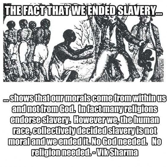 """The fact that we ended slavery... is the ONLY reason that we ourselves shouldn't also be enslaved by another class of """"superior"""" being; anyone enslaving others should not, themselves, be allowed to live free. The fact that slavery ever was (& still is) tolerated anywhere, by anyone is, IMO, what we should be focusing in on."""