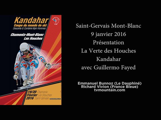9 janvier 2016, le Kandahar, coupe du monde ski alpin descente hommes... Présentation de la Verte des Houches avec Guillermo Fayed... Merci à Emmanuel Bunnoz (Le Dauphiné) et Richard Vivion (France Bleue)... Le Kandahar avec Chamonix, Les Houches et Saint-Gervais Mont-Blanc... VIDEO: http://www.tvmountain.com/video/glisse/11045-le-kandahar-la-verte-des-houches-coupe-du-monde-ski-alpin-descente-homme-2016-guillermo-fayed.html