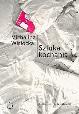 Autorka: Michalina Wisłocka Tytuł: Sztuka kochania Wydawnictwo: Czarna Owca