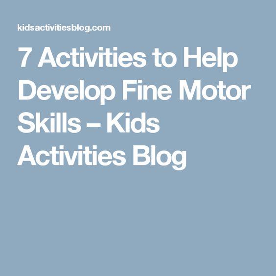 7 Activities to Help Develop Fine Motor Skills – Kids Activities Blog