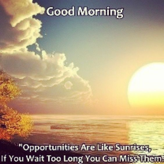 Ood Morning Cute Motivational Quotes: Good Morning Sunrise Quote