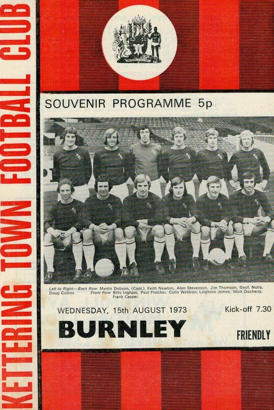 Kettering Town 2 Burnley 2 in Aug 1973 at Rockingham Road. The programme cover #Friendly