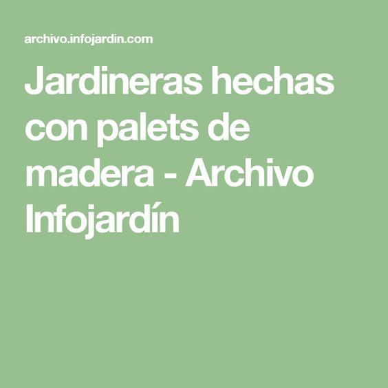 Jardineras hechas con palets de madera - Archivo Infojardín