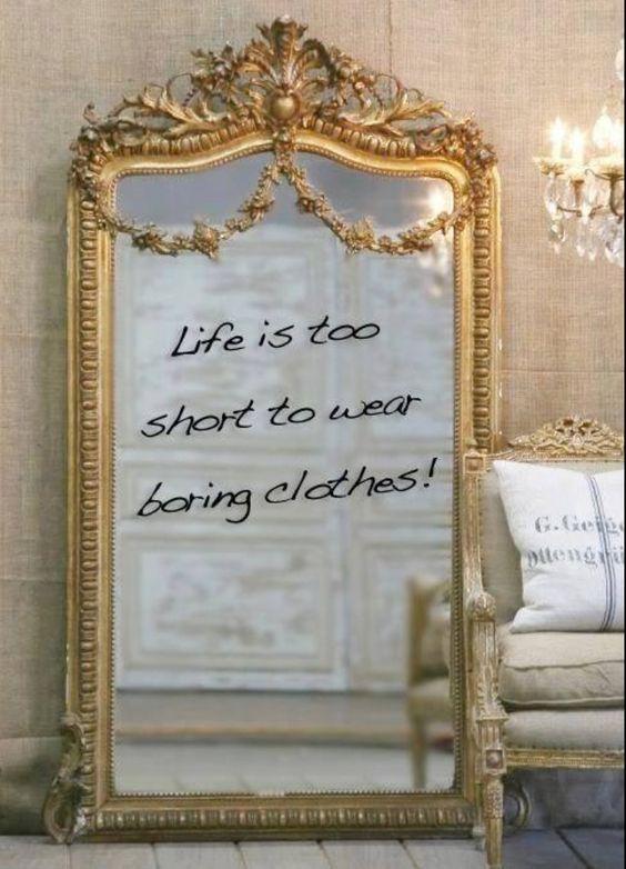 La vida es muy corta para usar ropa aburrida